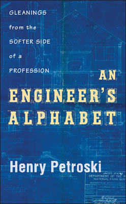 An Engineer's Alphabet by Henry Petroski
