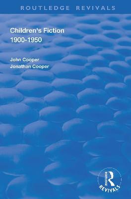 Children's Fiction 1900-1950 by John Cooper