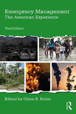 Emergency Management: The American Experience by Claire B. Rubin