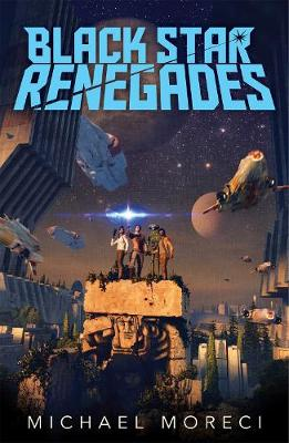 Black Star Renegades by Michael Moreci
