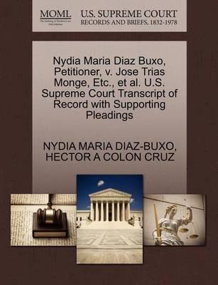 Nydia Maria Diaz Buxo, Petitioner, V. Jose Trias Monge, Etc., Et Al. U.S. Supreme Court Transcript of Record with Supporting Pleadings by Nydia Maria Diaz-Buxo
