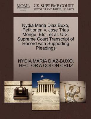 Nydia Maria Diaz Buxo, Petitioner, V. Jose Trias Monge, Etc., Et Al. U.S. Supreme Court Transcript of Record with Supporting Pleadings by Nydia Maria Diaz-Buxo