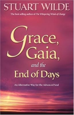 Grace, Gaia And The End Of Days by Stuart Wilde