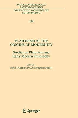 Platonism at the Origins of Modernity by Douglas Hedley