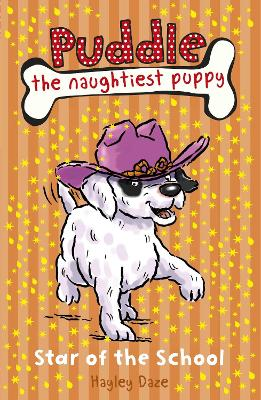 Puddle the Naughtiest Puppy: Star of the School : Book 10 by Hayley Daze