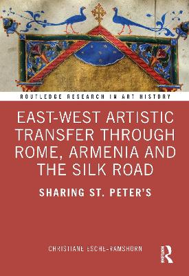 East-West Artistic Transfer through Rome, Armenia and the Silk Road: Sharing St. Peter's book
