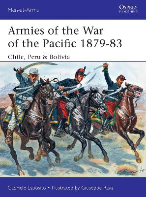 Armies of the War of the Pacific 1879-83 by Gabriele Esposito