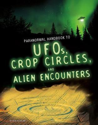 Handbook to UFOs, Crop Circles, and Alien Encounters by Sean McCollum