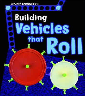 Building Vehicles that Roll by Tammy Enz