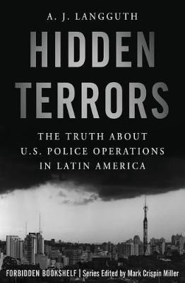 Hidden Terrors: The Truth About U.S. Police Operations in Latin America by Mark Crispin Miller