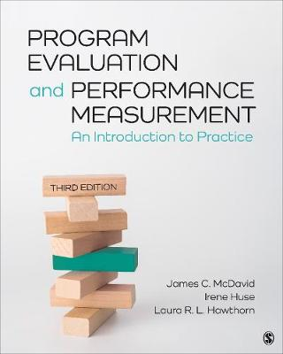 Program Evaluation and Performance Measurement: An Introduction to Practice by James C. McDavid