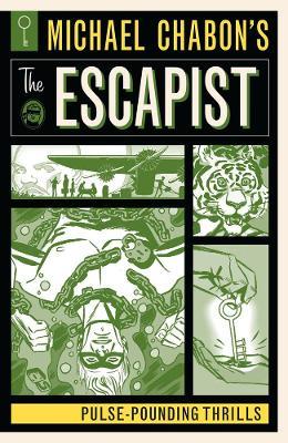Michael Chabon's The Escapist Pulse-Pounding Thrills by Michael Chabon