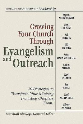 Growing Your Church Through Evangelism and Outreach by Marshall Shelley