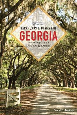 Backroads & Byways of Georgia by David B. Jenkins