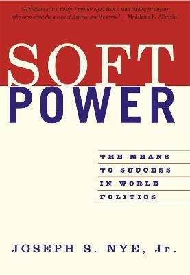 Soft Power by Joseph Nye