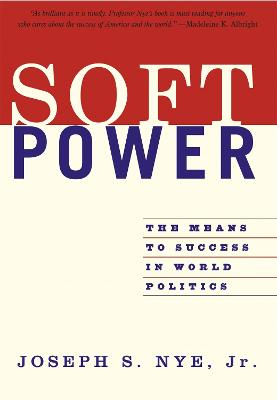 Soft Power by Joseph Nye