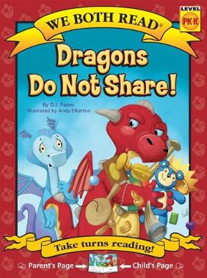 Dragons Do Not Share ( We Both Read by D J Panec