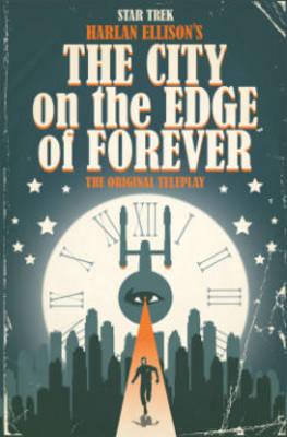 Star Trek Star Trek The City On The Edge Of Forever City on the Edge of Forever by Harlan Ellison