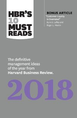 """HBR's 10 Must Reads 2018: The Definitive Management Ideas of the Year from Harvard Business Review (with bonus article """"Customer Loyalty Is Overrated"""") (HBR's 10 Must Reads) by Michael E. Porter"""