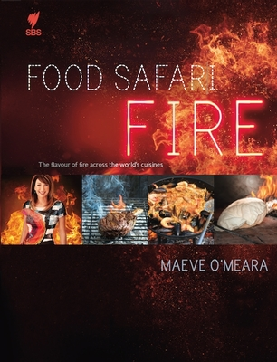 Food Safari Fire by Maeve O'Meara