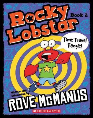 Rocky Lobstar #2: Time Travel Tangle! by Rove McManus