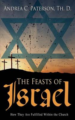 Feasts of Israel by Andrea Paterson