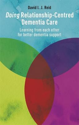Doing Relationship-Centred Dementia Care book