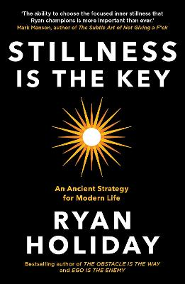 Stillness is the Key: An Ancient Strategy for Modern Life book