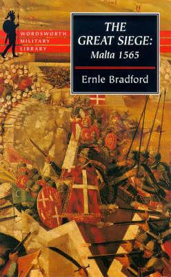 The Great Siege: Malta, 1565 by Ernle Bradford