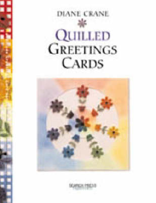 Quilled Greetings Cards by Diane Boden