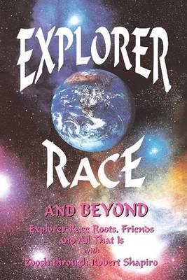 Explorer Race and beyond by Robert Shapiro