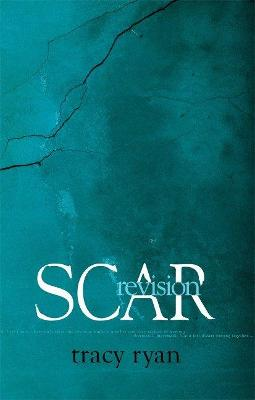 Scar Revision by Tracy Ryan