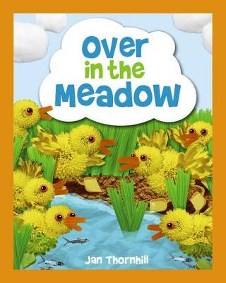 Over in the Meadow by Jan Thornhill
