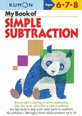 My Book Of Simple Subtraction by Kumon