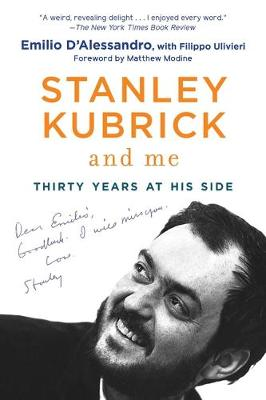 Stanley Kubrick and Me: Thirty Years at His Side book