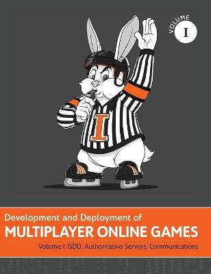 Development and Deployment of Multiplayer Online Games, Vol. I by 'No Bugs' Hare