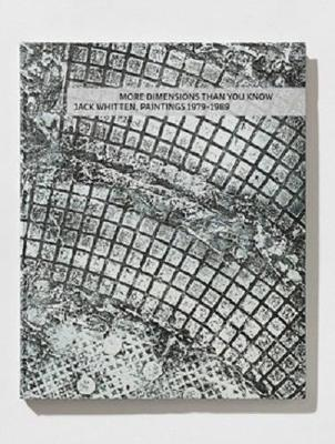 Jack Whitten - More Dimensions Than You Know. Paintings 1979-1989 by Richard Shiff
