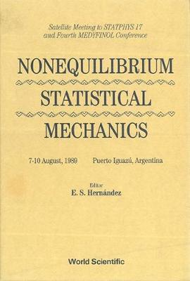 Nonequilibrium Statistical Mechanics - Conference by E.S. Hernandez