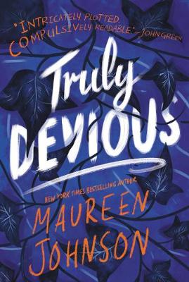 Truly Devious: A Mystery by Maureen Johnson