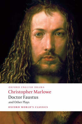 Doctor Faustus and Other Plays Doctor Faustus and Other Plays Doctor Faustus, A- and B-Texts; The Jew of Malta; Edward II Parts I and II by Christopher Marlowe