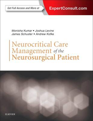 Neurocritical Care Management of the Neurosurgical Patient by Monisha Kumar