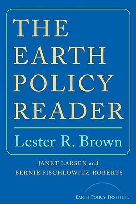 Earth Policy Reader by Lester R. Brown