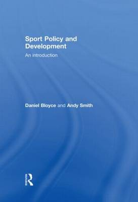 Sport, Policy and Development by Daniel Bloyce
