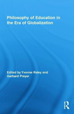 Philosophy of Education in the Era of Globalization by Yvonne Raley