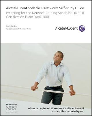 Alcatel-Lucent Scalable IP Networks Self-Study Guide by Kent Hundley
