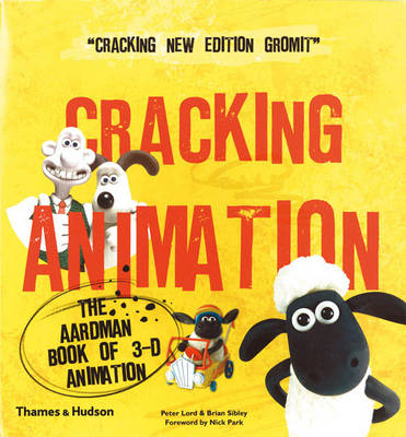 Cracking Animation: The Aardman Book of 3-D Animation by Peter Lord