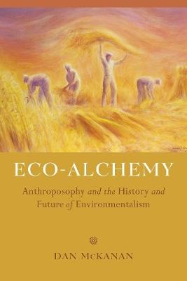Eco-Alchemy by Dan McKanan
