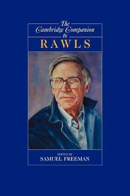 The Cambridge Companion to Rawls by Samuel Freeman