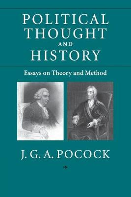 Political Thought and History by J. G. A. Pocock