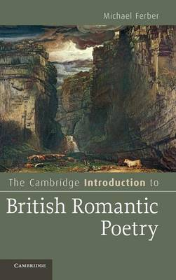 Cambridge Introduction to British Romantic Poetry by Michael Ferber